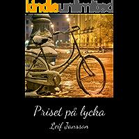 Priset på lycka (Swedish Edition)