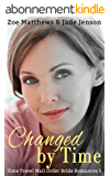 Changed by Time (Time Travel Romance Series, Book 5) (Mail-Order Bride/Time Travel Romance Series) (English Edition)