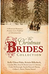 The Christmas Brides Collection: 9 Historical Romances Promise Love Fulfilled at Christmastime Kindle Edition