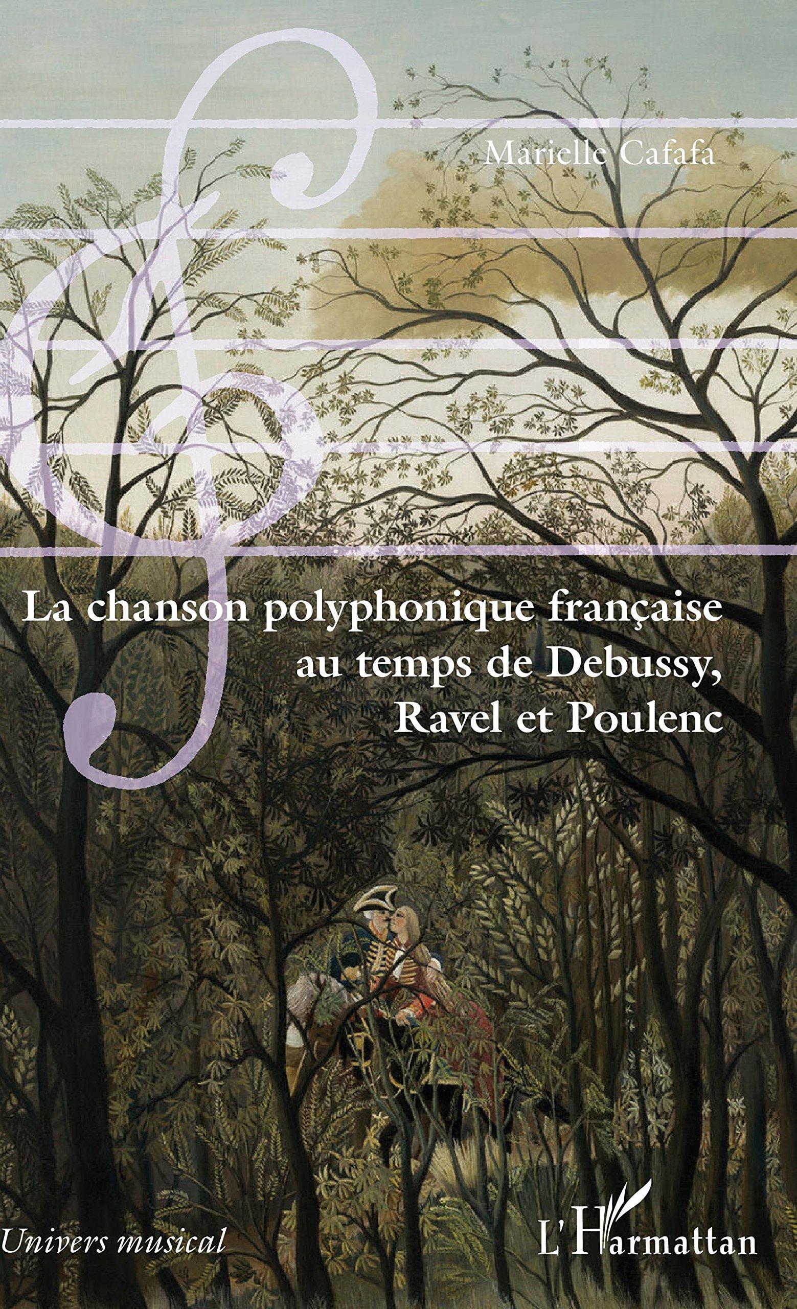 La chanson polyphonique française au temps de Debussy, Ravel et Poulenc (French Edition) PDF