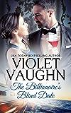 The Billionaire's Blind Date (Billionaires in Love Book 2)