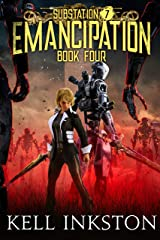 Emancipation (Substation 7: Book 4) Kindle Edition