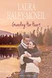 Guarding Her Heart (Crystal Creek Series Book 1)