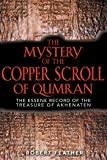 The Mystery of the Copper Scroll of Qumran: The