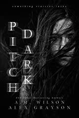 Pitch Dark Kindle Edition