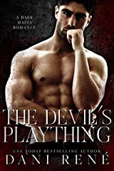 The Devil's Plaything: A Dark Mafia Romance Kindle Edition