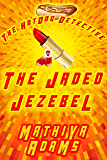 The Jaded Jezebel: The Hot Dog Detective (A Denver Detective Cozy Mystery)