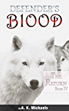 Defender's Blood The Return (An Urban Fantasy)