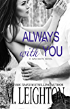 Always With You: A Bad Boys Novel