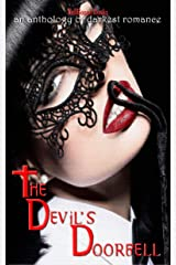 The Devil's Doorbell: An Anthology of Darkest Romance Kindle Edition