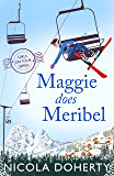 Maggie Does Meribel (Girls On Tour BOOK 3): The perfect rom-com for your holiday reading this summer