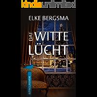 Dat witte Lücht - Ostfriesland-Kurzkrimi (Büttner Und Hasenkrug 5) (German Edition)