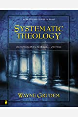 Systematic Theology: An Introduction to Biblical Doctrine Kindle Edition