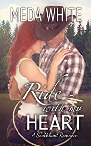 Ride With My Heart: A Southland Romance (Southland Romances Book 3)