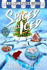 Spiced and Iced (A Callie's Kitchen Cozy Mystery Book 2) Kindle Edition