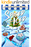 Spiced and Iced (A Callie's Kitchen Cozy Mystery Book 2)