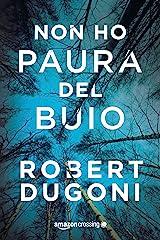 Non ho paura del buio (Tracy Crosswhite Vol. 1) (Italian Edition) Kindle Edition
