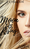Moon Rising: A Wolfland Novel: Four - Book Part Vampire and Wolf series. (The Wolfland Saga)