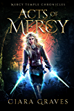 Acts of Mercy (Mercy Temple Chronicles Book 1)