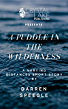 A Puddle in the Wilderness: A Varying Distances Short Story (Crystal Lake Shorts Book 2)