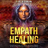 Empath Healing: Emotional Insight for Highly