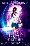 Arcane Mysteries (Magic Guardian Academy Book 1)