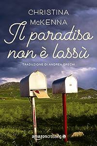 Il paradiso non è lassù (Italian Edition)