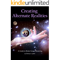 Creating Alternate Realities: A Guide to Better Game Mastering (English Edition)