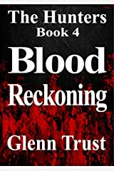 Blood Reckoning (The Hunters Book 4) Kindle Edition