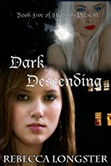 Dark Descending: Book Five of Shadows Present Kindle Edition