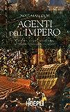Agenti dell'Impero: Cavalieri, corsari, gesuiti e spie nel Mediterraneo del Cinquecento