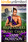 The Highlander's Deadly Charge (The Highlands Warring Scottish Romance) (A Medieval Historical Romance Book)