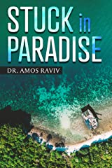 Stuck In Paradise (A Special Journey Around The World With a Catamaran Book 1) Kindle Edition