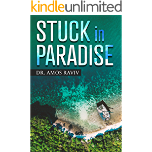 Stuck In Paradise (A Special Journey Around The World With a Catamaran Book 1)