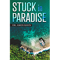 Stuck In Paradise (A Special Journey Around The World With a Catamaran Book 1) (English Edition)