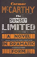 The Sunset Limited: A Novel In Dramatic