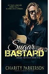 Sugar Bastard (Sugar Daddies Book 6) Kindle Edition