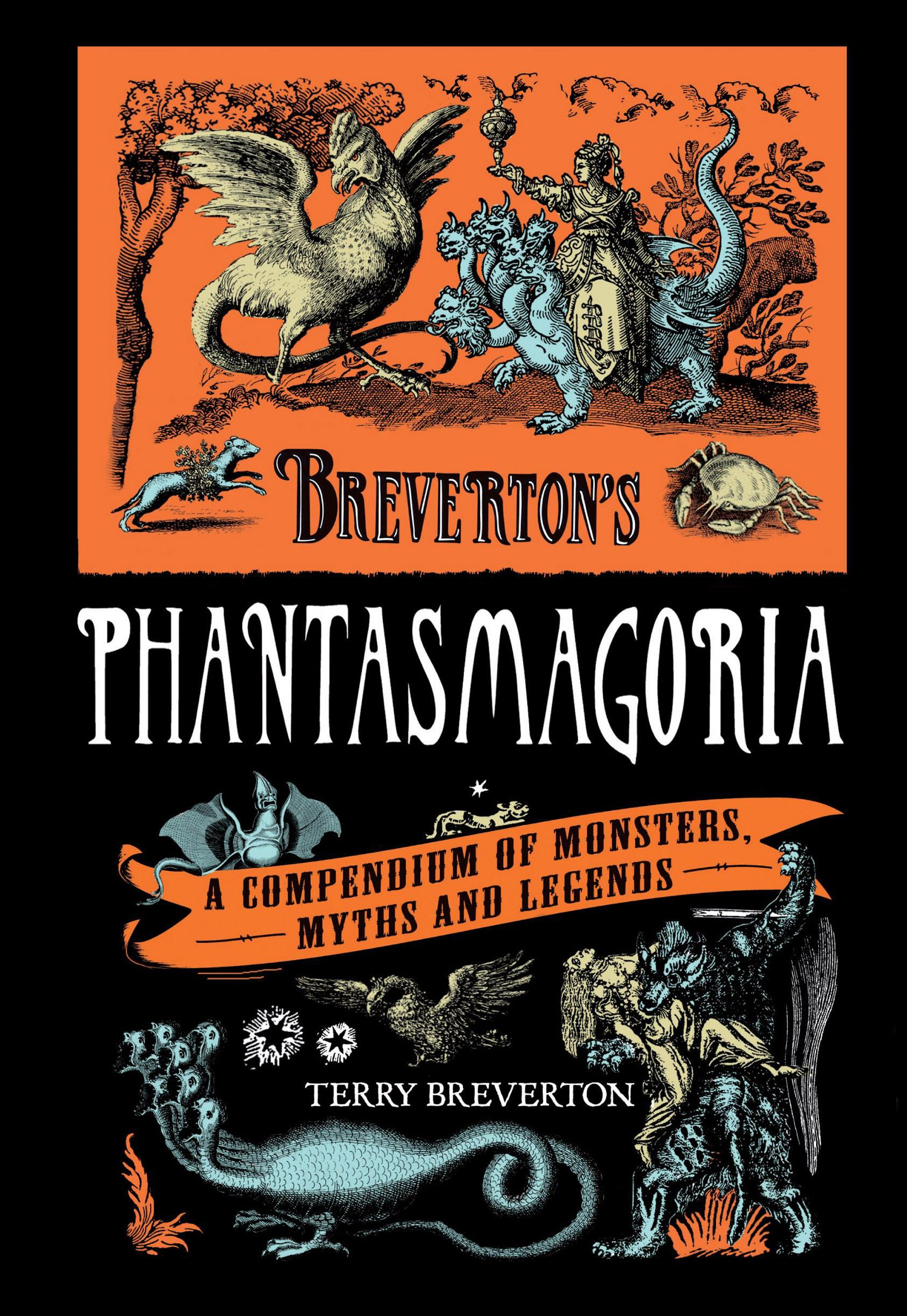 Breverton's Phantasmagoria: A Compendium Of Monsters, Myths And Legends:  Terry Breverton: 9780762770236: Amazon.com: Books