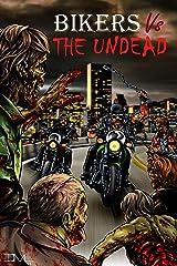 Bikers VS The Undead Kindle Edition