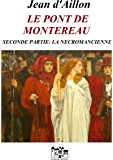 LE PONT DE MONTEREAU - SECONDE PARTIE: La nécromancienne (Les chroniques d'Edward Holmes)