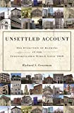 Unsettled Account: The Evolution of Banking in the Industrialized World since 1800 (The Princeton Economic History of the Western World (33))