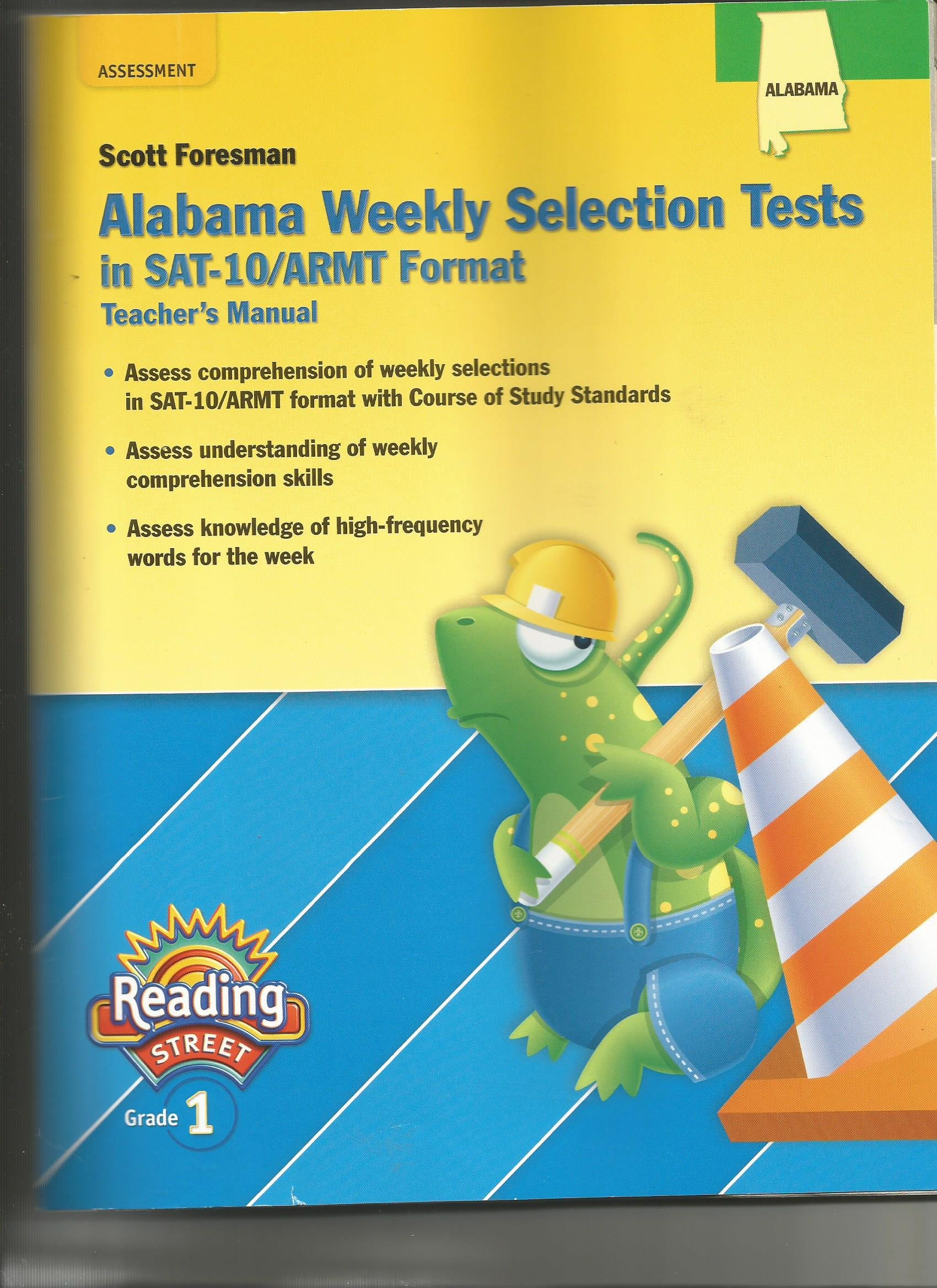 Alabama Weekly Selection Tests in SAT-10/ARMT Format Teachers Manual  Reading Street Grade 1 (Assessment): Scott Foresman: 9780328357772:  Amazon.com: Books