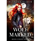 Wolf Marked: Moon Cursed