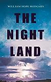 THE NIGHT LAND: Post-Apocalyptic Adventure & Dark Fantasy Romance