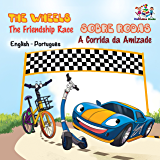 The Wheels Sobre Rodas Friendship Race A Corrida Da Amizade Portuguese Childrens Picture Books
