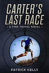 Carter's Last Race: A Time Travel Novel Kindle Edition