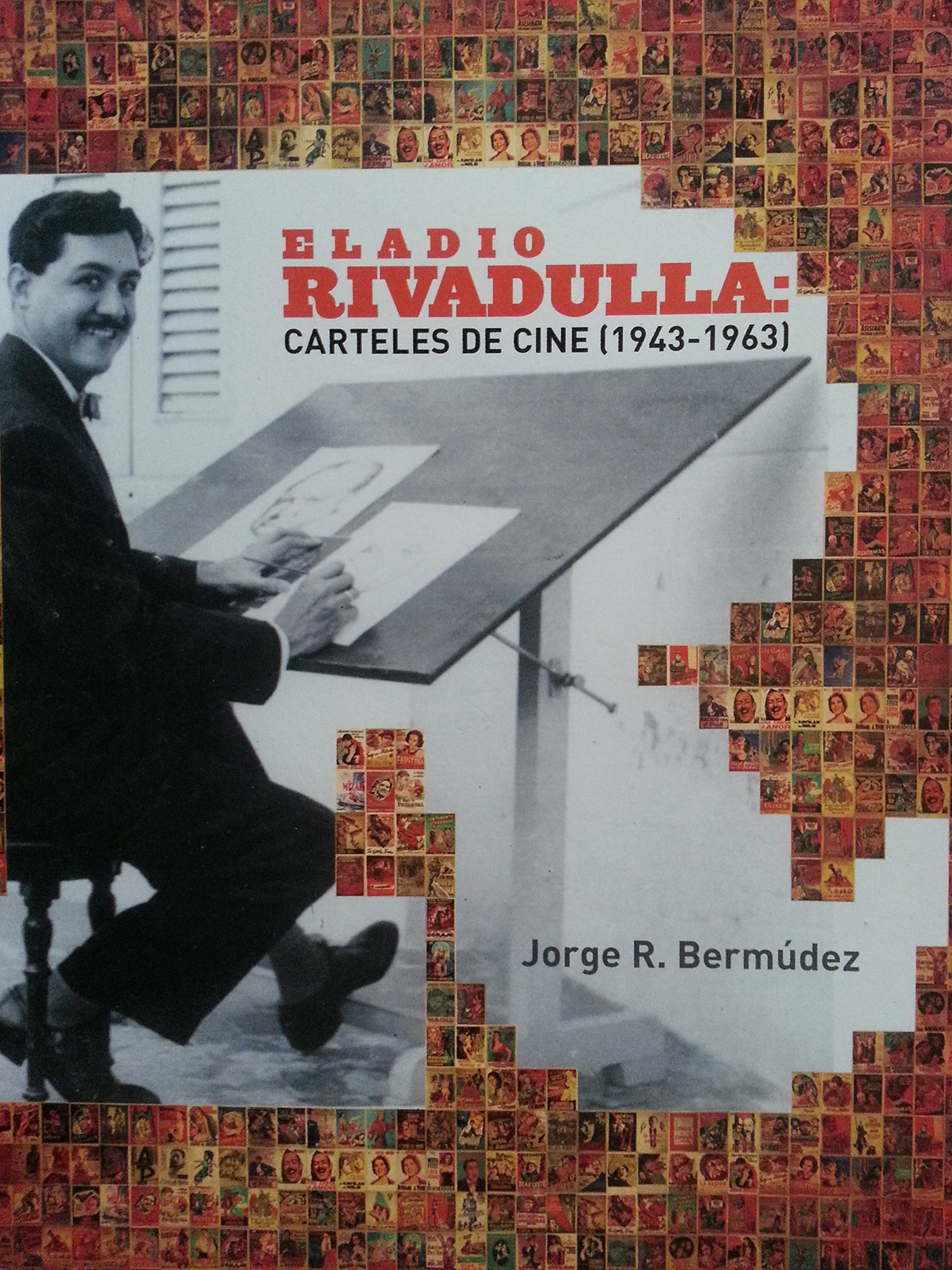 Eladio Rivadulla.carteles De Cine.1943-1963.: jorge r ...