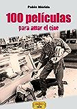 100 películas para amar el cine