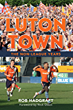 Luton Town: The Non-League Years