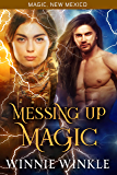Messing Up Magic (Magic, New Mexico)